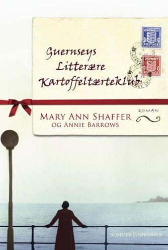 Mary Ann Shaffer: Guernseys litterære kartoffeltærteklub : roman
