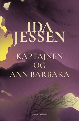Ida Jessen (f. 1964): Kaptajnen og Ann Barbara : roman