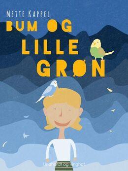 Mette Kappel: Bum og Lille Grøn